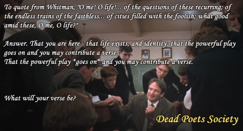 http://quotes.xazina.com/that-the-powerful-play-goes-on-and-you-may-contribute-a-verse-dead-poets-society-1920x1036/
